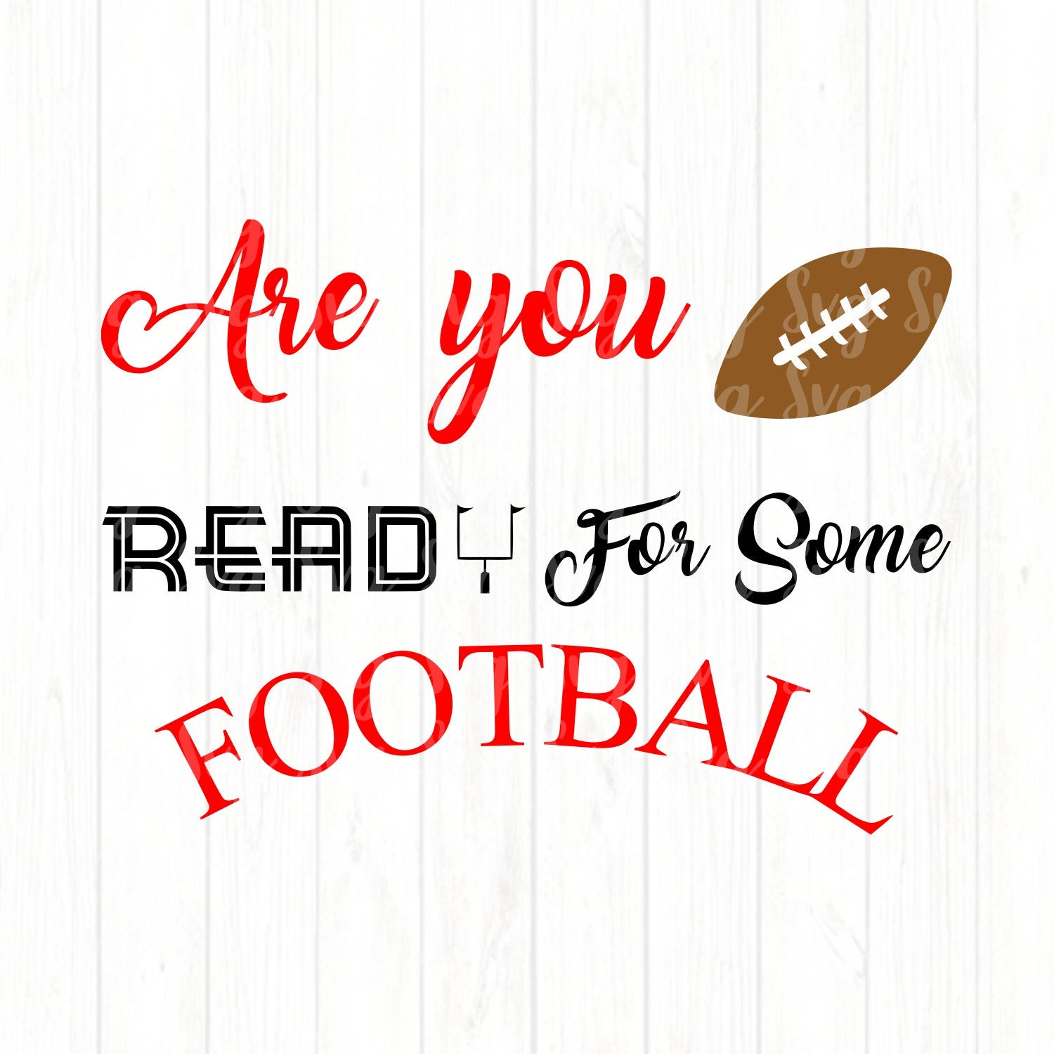 Are You Ready For Some Football SVG,Football Tshirt