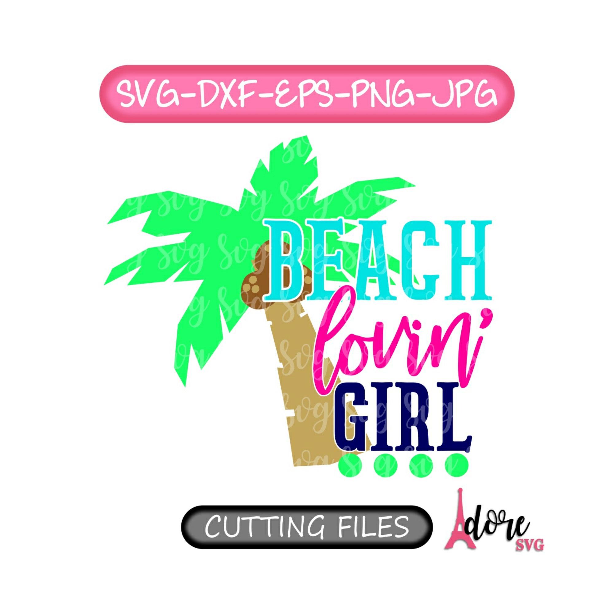 Beach-lovin-girl-svgvacation-svgbeach-svgbeachin-svgcruise-svgvacay-svgsummer-svgsummer-vacation-svgbeach-tshirt-svgpalm-tree-svg-5e223cec