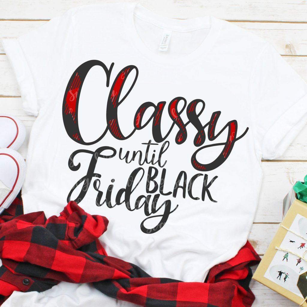 Black Friday Svg Classy Until Black Friday Svg Thanksgiving Svg Black Friday Sayings Black Friday Svg For Cricut Christmas Monogram Svg For Cricut