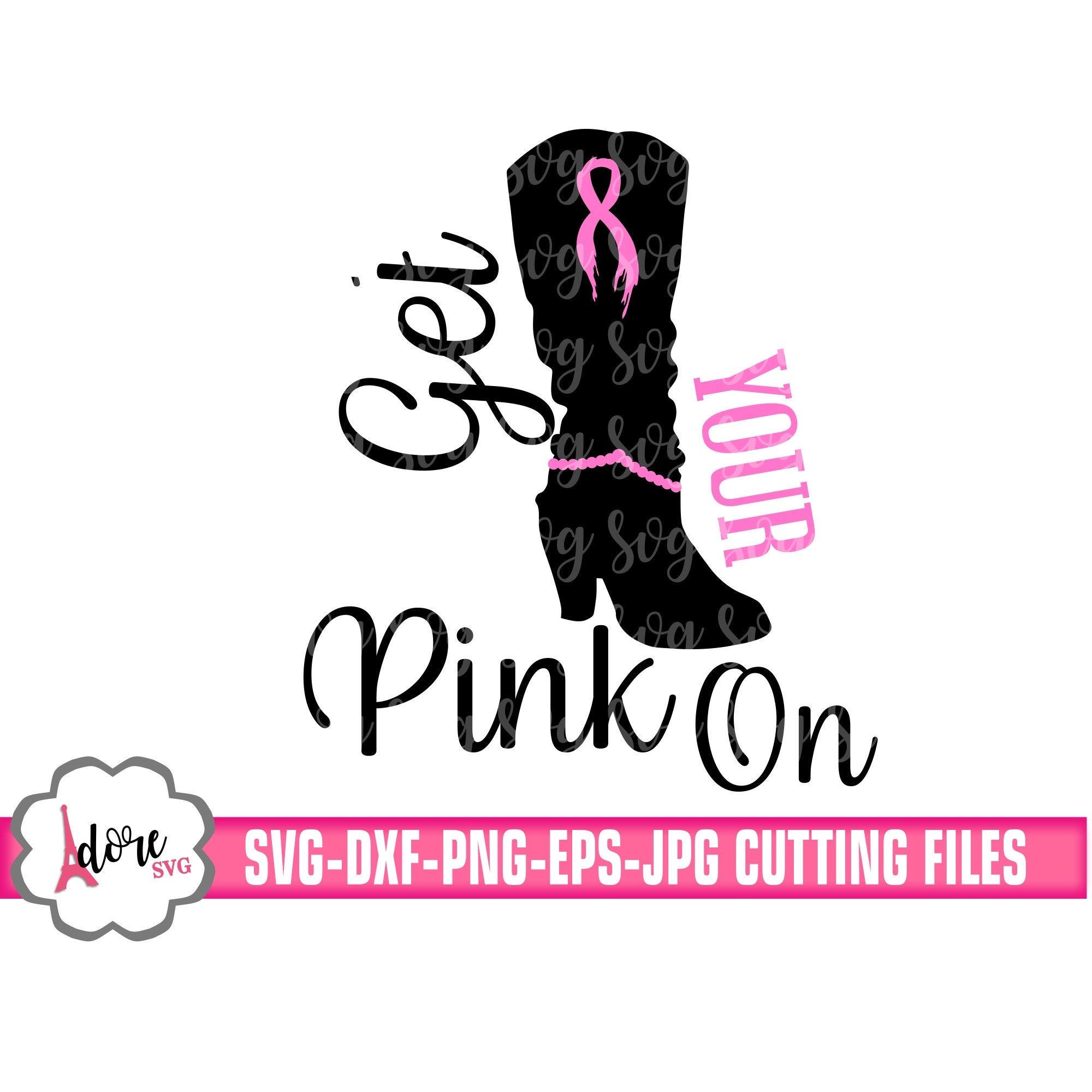 Get Your Pink On Boot Svg Awareness Svg Breast Cancer Svg