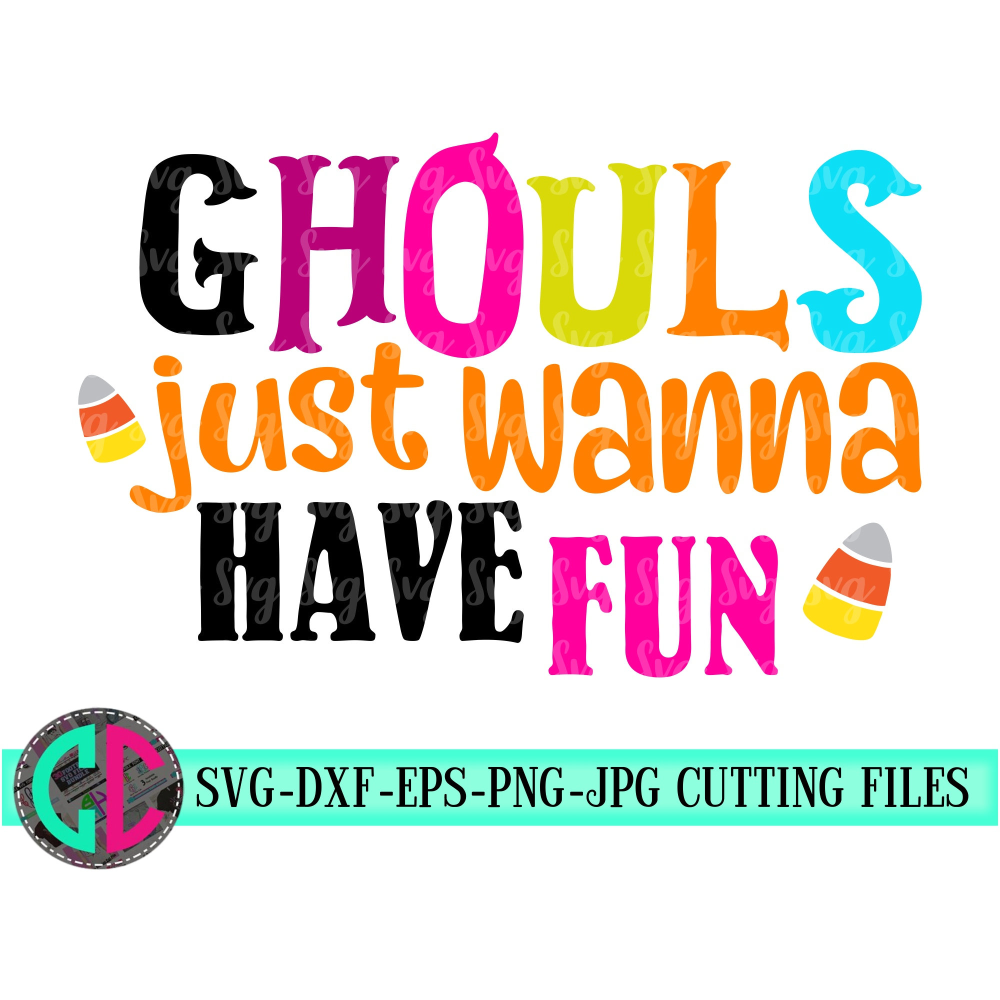Ghouls Just Wanna Have Fun Svg Halloween Svg Candy Svg Toddler Svg Halloween Shirt Svg Silhouette Tshirt Svg For Cricut Halloween Candy Svg Svg For Cricut
