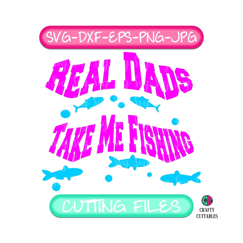 Download Girls Fishing Svg Real Dad Svg Fathers Day Svg Fathers Day Fathers Day Gift Fathers Day Shirt Fishing Svg Father Daughter Svg Matching Svg Svg For Cricut