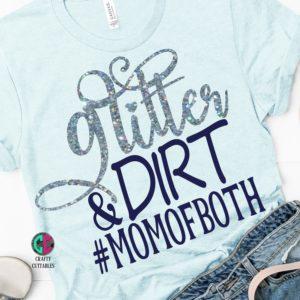 Glitter-and-dirt-mom-of-both-svg-mom-of-both-momofboth-mom-svgmama-svgmom-shirt-svgmom-life-svgmothers-day-svghappy-mothers-day-svg-5e21be58