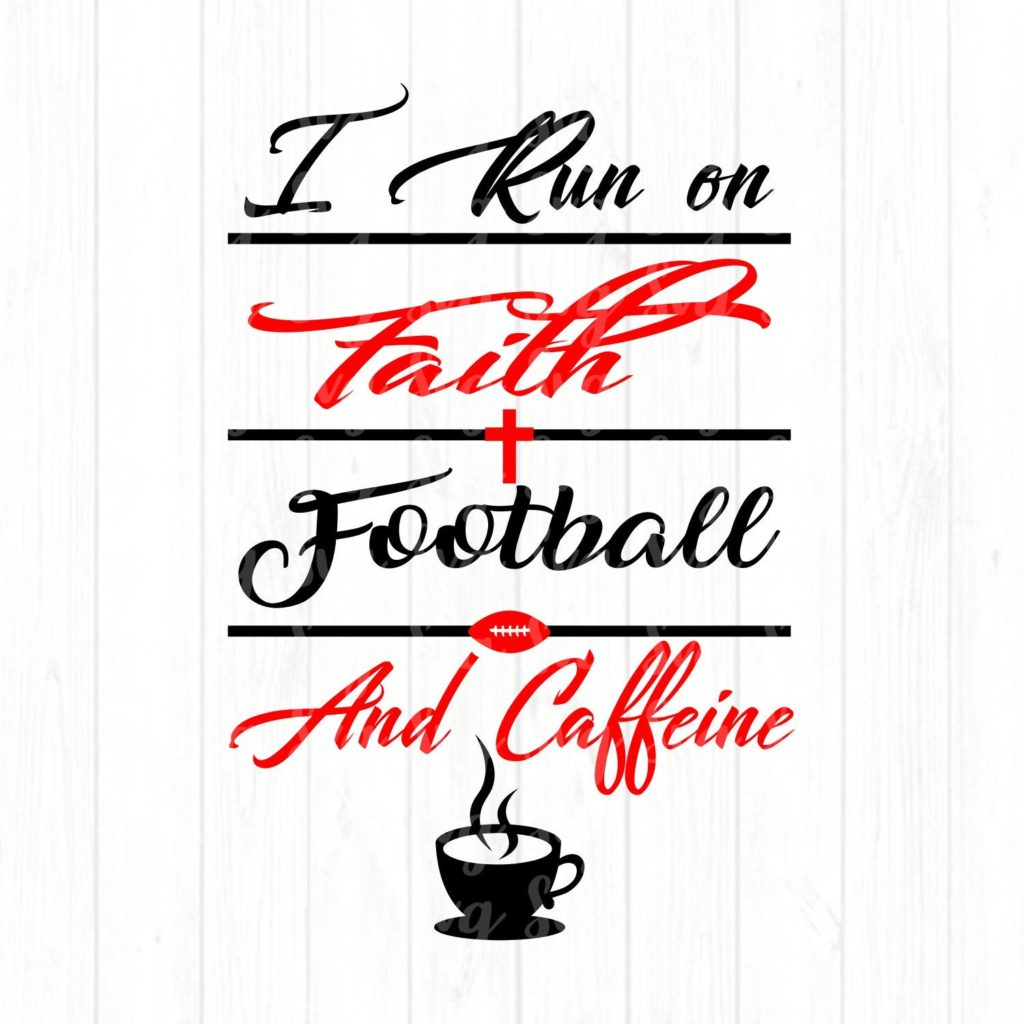 i Run On Faith Football and Coffee SVG,Football Quote