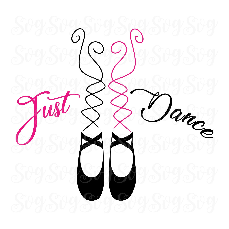 Just Dance Svg Ballet Slippers Ballet Slippers Svg Ballet Slipper Ballet Svg Dance Svg Ballet Dance Svg Cricut Design Silhouette Design Svg For Cricut