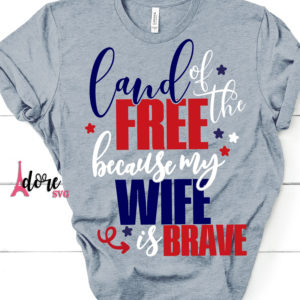 Land-of-the-free-svg4th-of-july-svgindependence-day-svgmilitary-svgtshirt-svgmilitary-wife-svgjuly-4th-svgbecause-of-the-brave-5e224024