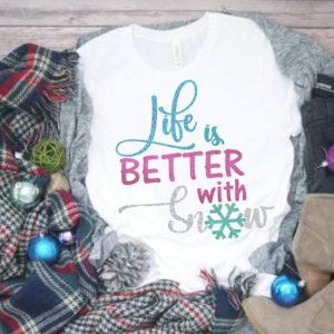 Life-is-better-with-snow-svgwinter-svgsnowflake-svgtshirt-svgwinter-svgswinter-time-svgcricut-designssilhouette-designs-5e22149d