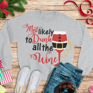 Most-likely-to-drink-all-the-wine-svgwine-svgchristmas-decals-christmas-svgsholiday-svgchristmas-svgcricut-designssilhouette-design-5e221222