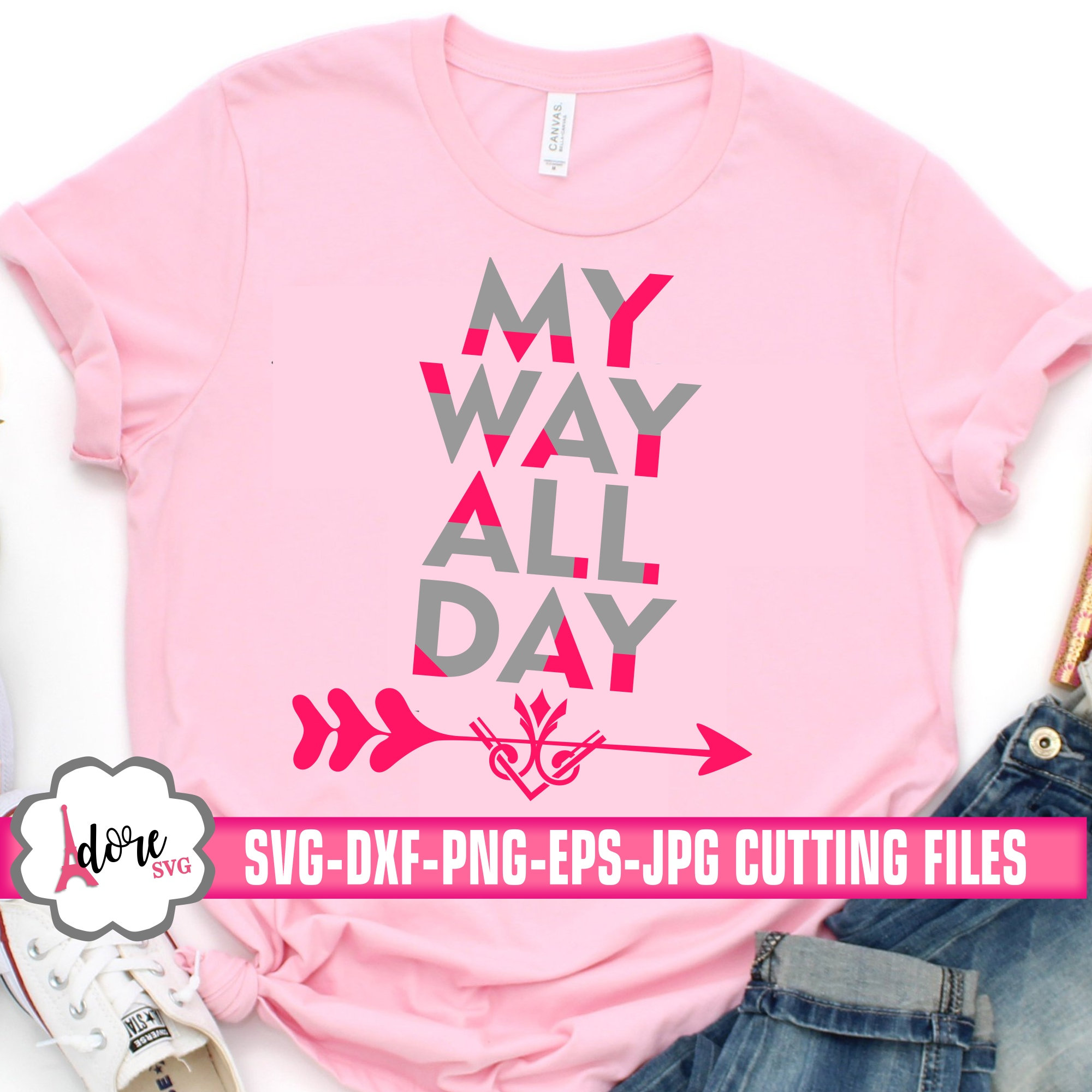 My Way All Day Svg Arrow Svg My Way Svg Kids Svg Cricut Design Silhouette Design Silhouette Tshirt Cameo Svg For Cricut Mom Svg Teacher Svg Svg For Cricut