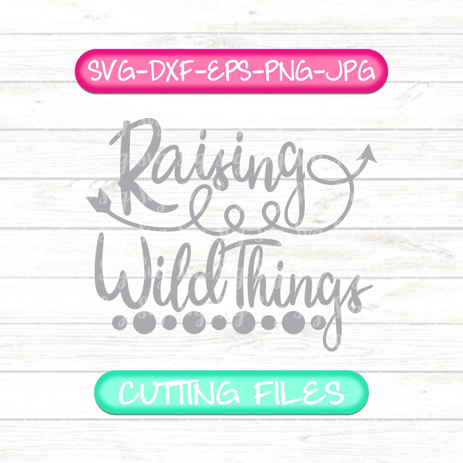 Raising Wild Things Svg Mother S Day Mothers Day Svg Happy Mothers Day Svg Mom Svg Tshirt Cricut Svg Silhouette Dxf Gift For Mom Moms Day Svg For Cricut