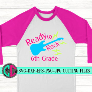 Ready-to-rock-6th-svg-first-day-of-school-svgschool-svgsvg-for-cricut-beginning-of-year-svggirls-svgback-to-school-svgguitar-svg-5e21b6f6