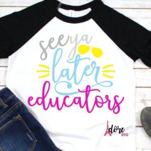 See-you-later-educators-svglast-day-svgend-of-school-svggraduation-svgtshirt-svgschool-svgkids-school-shirt-svglater-educators-svg-5e223cf2