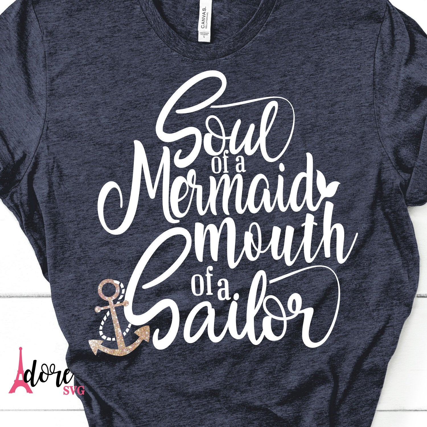 Soul-of-a-mermaid-svgmouth-of-a-sailor-svgsailor-svgfunny-svgfunny-quote-svgsvg-designsmermaid-svgsvg-cut-filescricut-cut-files-5e223c22