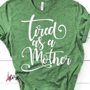 Tired-as-a-mother-svgmothers-daymothers-day-svghappy-mothers-daymom-svgtshirt-svgcricut-svgsilhouette-dxfgift-for-mommoms-day-svg-5e223bbb