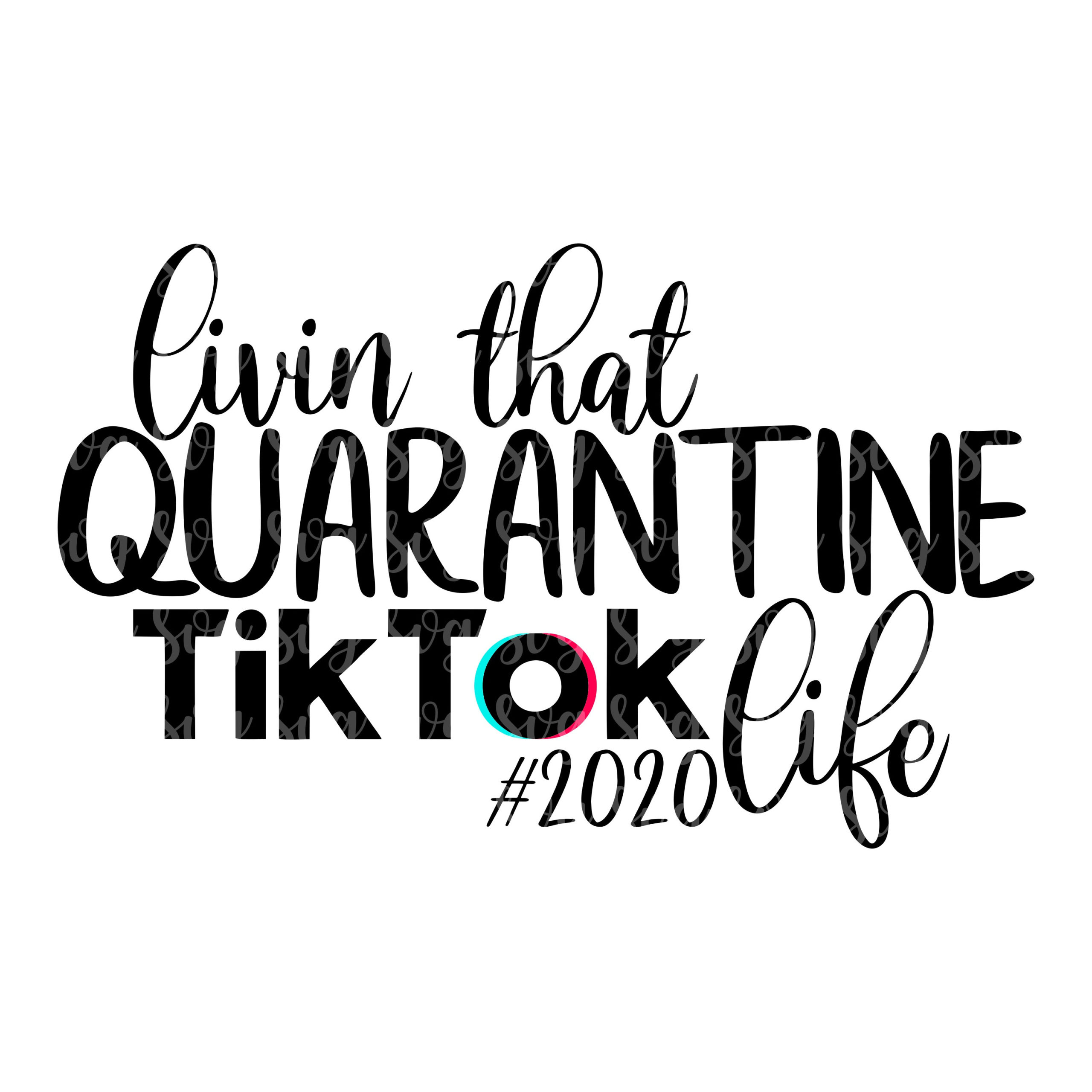Livin That Tik Tok Life Svg Tik Tok Svg Social Media Svg Home School Svg Quarantine Svg Tshirt Svg Svg For Cricut Silhouette Design Svg For Cricut