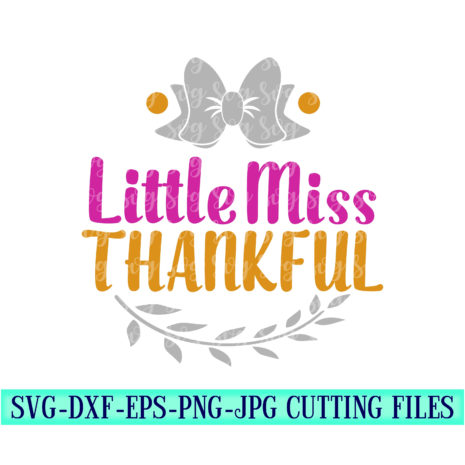 Little-miss-thankful-svg-svg-files-for-cricut-thanksgiving-svg-toddler-svgthanksgiving-bow-svg-dxf-eps-silhouette-svg-files-iron-on-5f6f7221