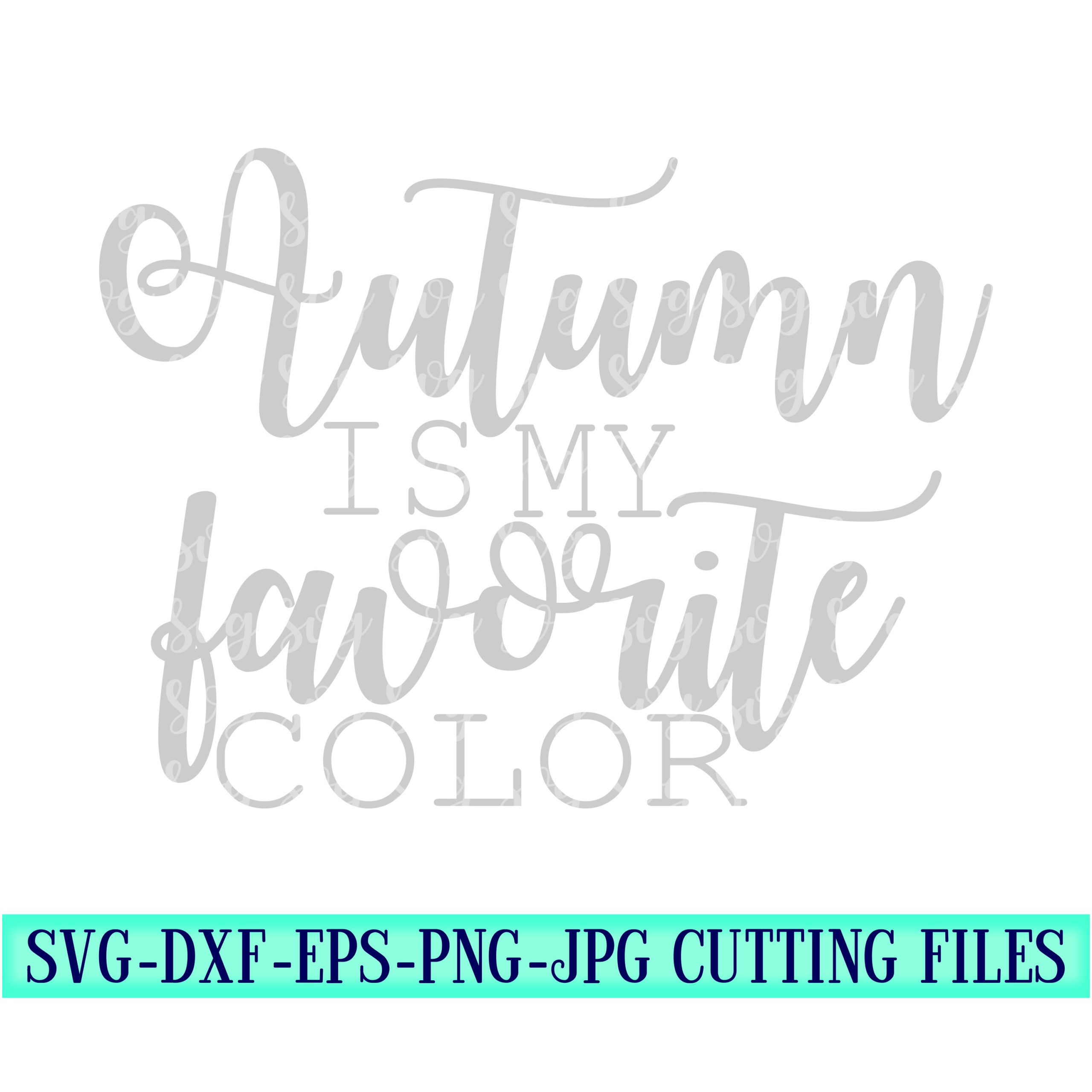 Autumn-is-my-favorite-svg-fall-svg-autumn-svg-fall-sayingsfall-svg-designsfall-cut-filescricut-fall-designscricut-svgsvg-for-mobile-5f6f716a