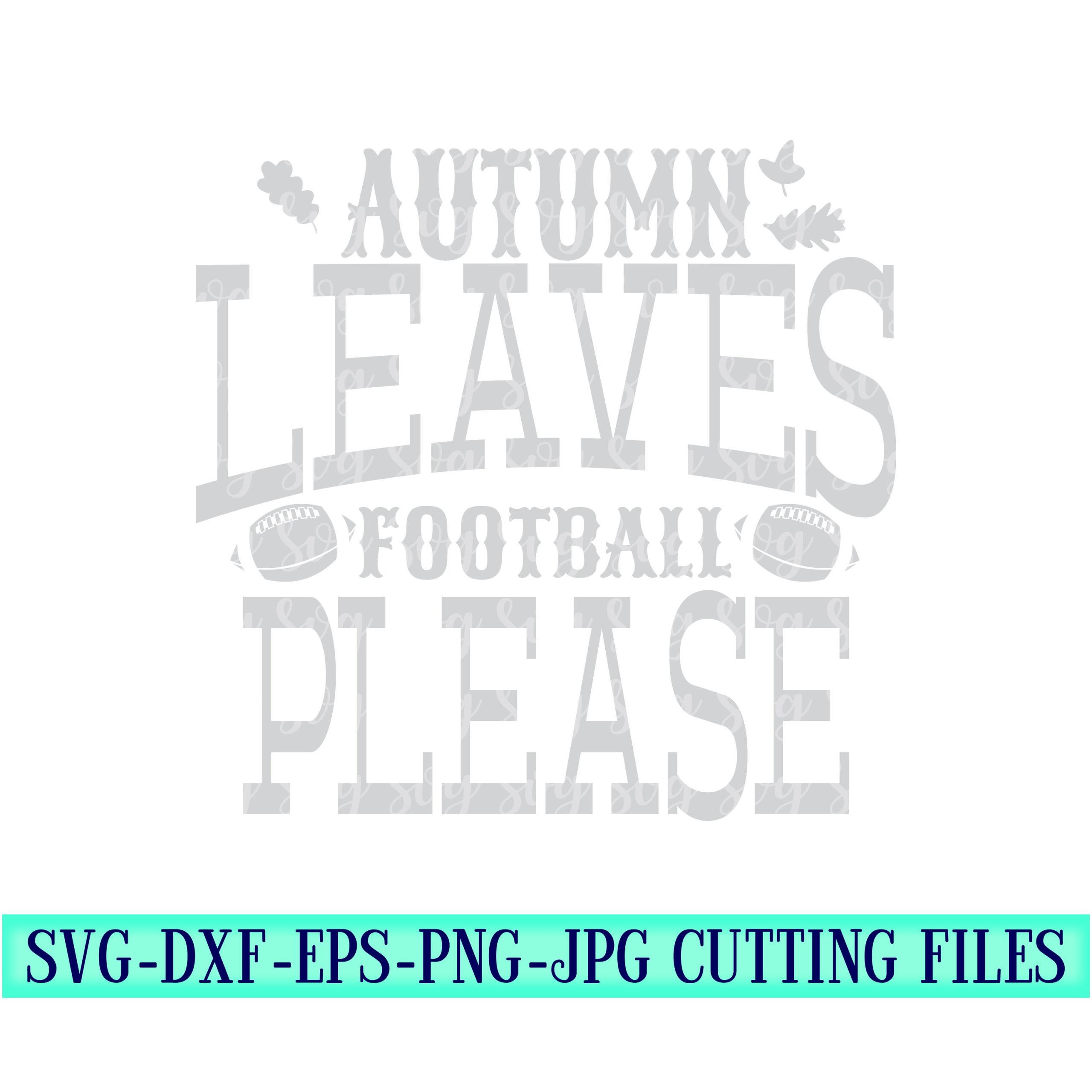 Autumn-leaves-svg-football-svg-football-please-svg-fall-svg-pumpkins-svg-sweater-weather-svg-fall-svg-designcricut-svgsvg-for-mobile-5f6f7122