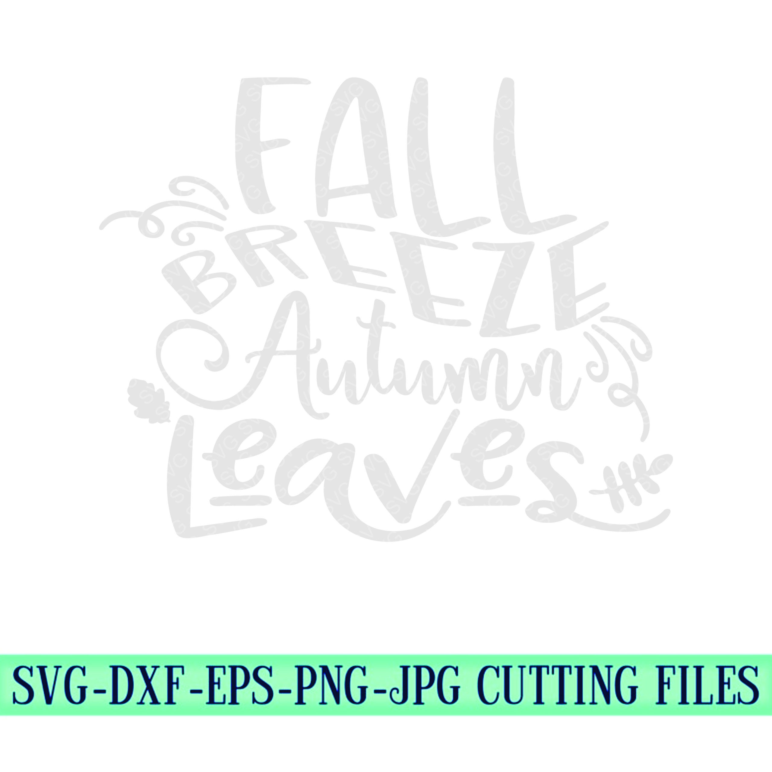 Fall-breeze-autumn-leaves-svg-fall-quote-fall-cricut-designs-fall-svg-designs-fall-cut-files-svg-for-cricut-svg-for-mobile-5f6f6f71