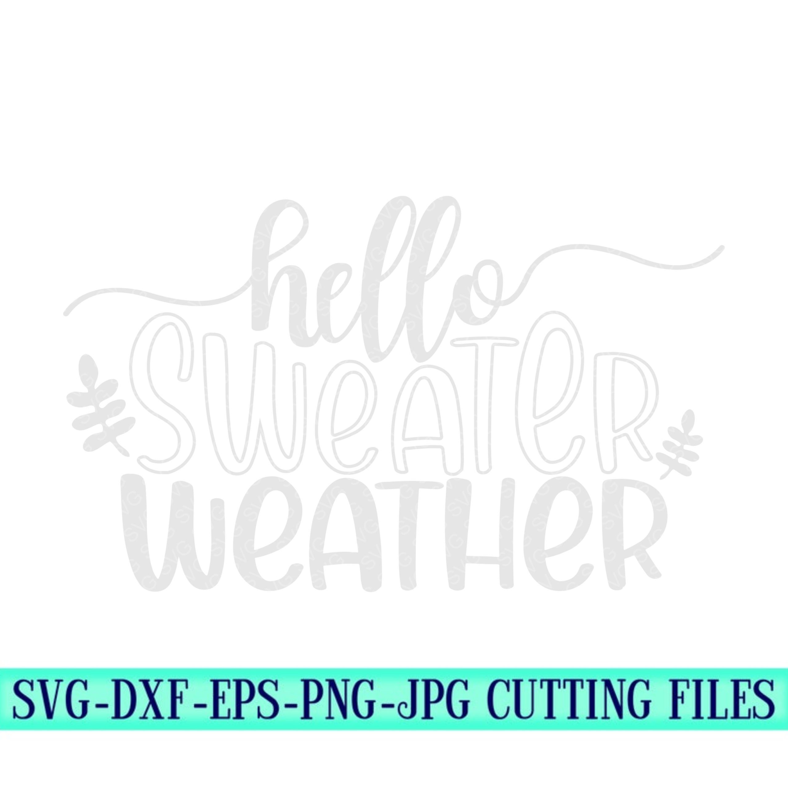 Hello-sweater-weather-svg-sweater-weather-svg-autumn-svg-winter-svgfall-svg-designsfall-cut-filessvg-for-cricutsvg-for-mobile-5f6f6f4c