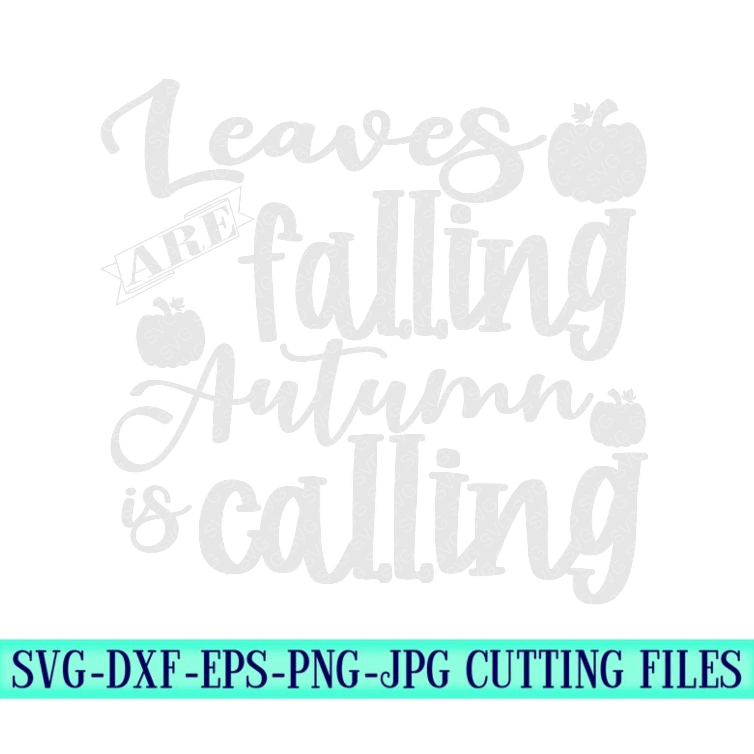 Leaves-are-falling-autumn-is-calling-svgpumpkin-svgfall-svgpumpkin-spice-svgpumpkin-svg-designsfall-svg-designfall-cut-filecricut-svg-5f6f6ff0