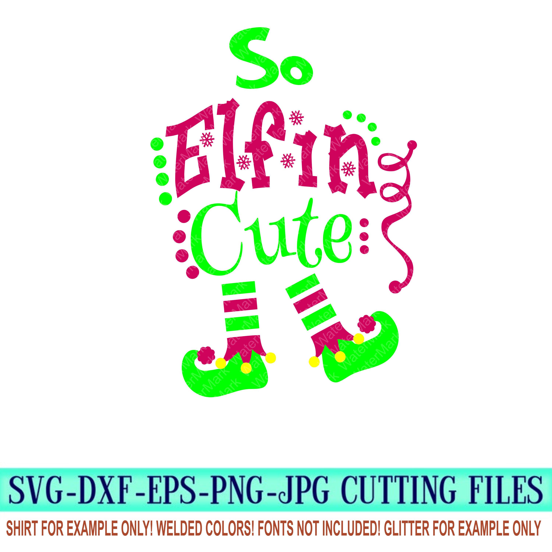 So-elfin-cute-svg-elf-svg-elf-leg-svg-christmas-elf-svgchristmas-svg-designschristmas-cut-file-svg-for-cricutsvg-for-mobile-5fa095ed