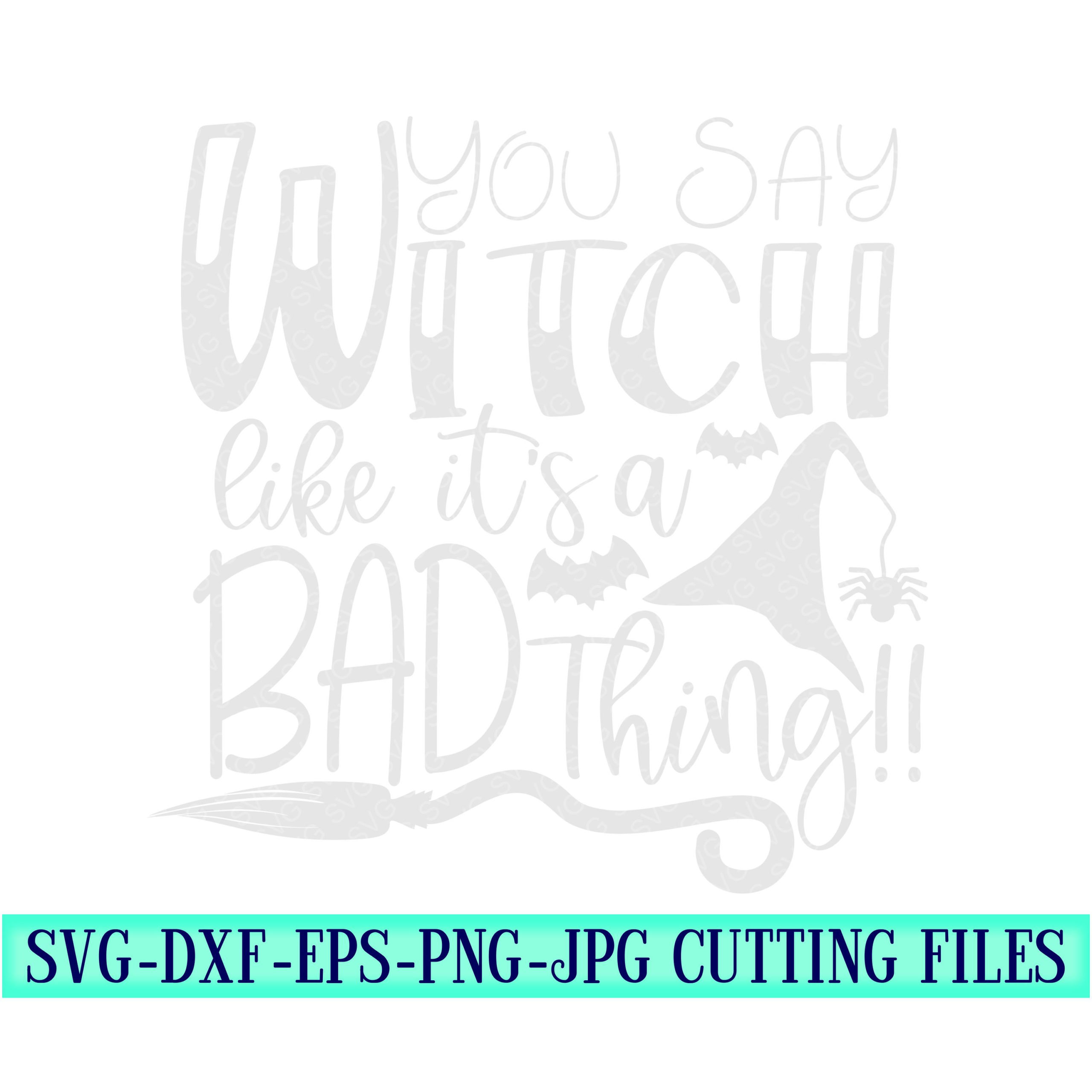 Yall-say-witch-like-its-a-bad-thing-svg-halloween-saying-svg-halloween-svg-designs-halloween-cut-files-cricut-cut-files-svg-for-cricut-5f6f7bf2