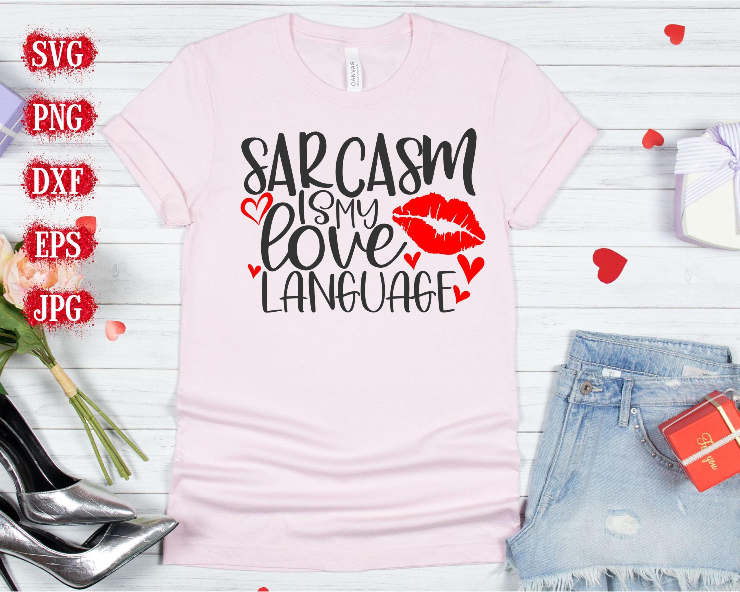 Sarcasm-is-my-love-language-svg-valentines-day-svg-funny-valentines-svg-valentines-svg-designs-valentines-cut-files-cricut-cut-file-600a056a
