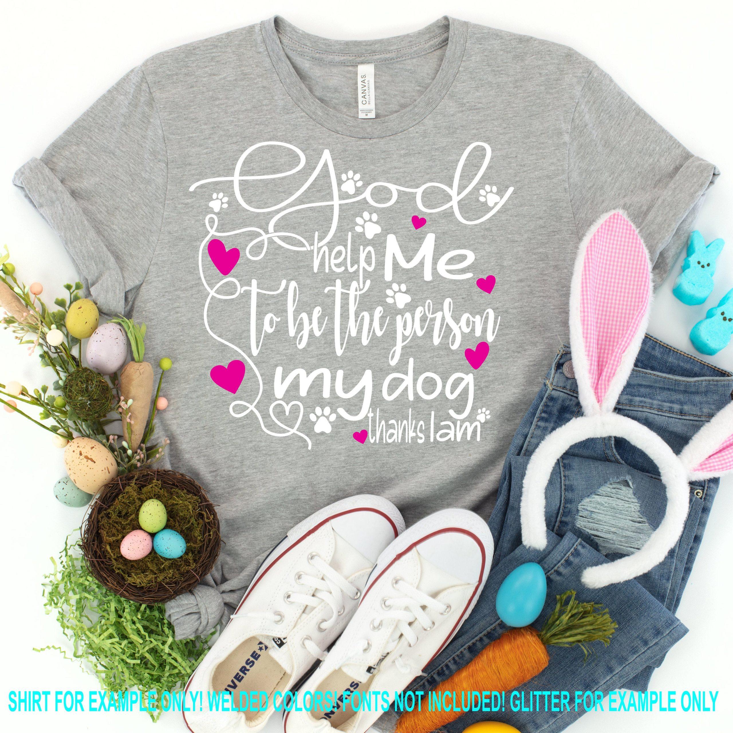 Easter-svg-god-help-me-to-be-the-person-my-dog-thinks-i-am-svgsvg-dog-mom-svg-easter-svg-design-easter-cut-file-easter-cricut-svg-605129fa