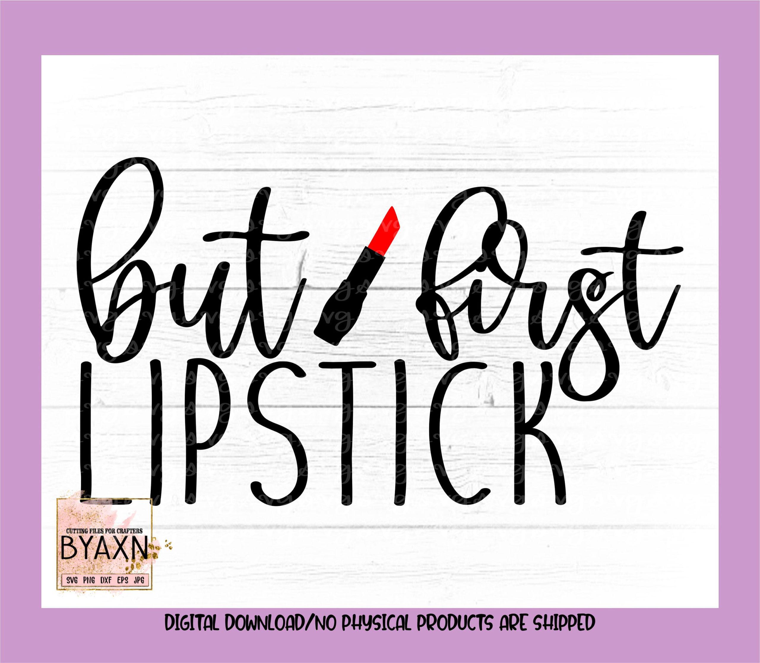 Make-up-svg-but-first-lipstick-svg-makeup-love-svg-mascara-svg-lipstick-svg-lips-svg-makeup-svg-designs-makeup-cut-file-cricut-svg-60514c6a