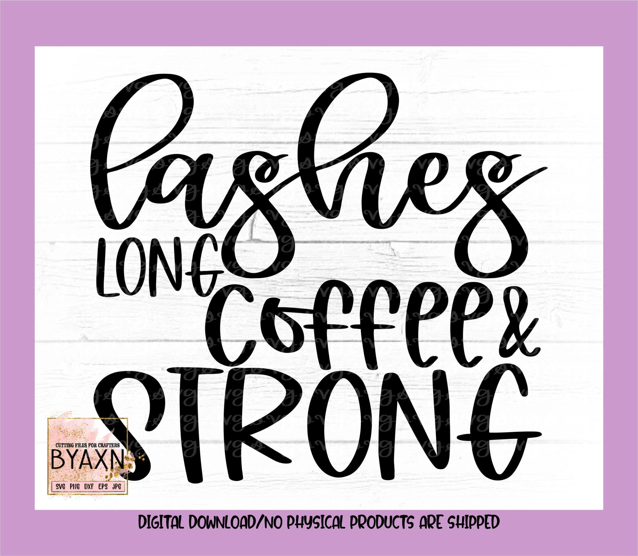 Make-up-svg-lashes-long-coffee-strong-svg-makeup-coffee-svg-lashes-svg-mascara-svg-makeup-svg-design-makeup-cut-file-cricut-svg-60514ca6
