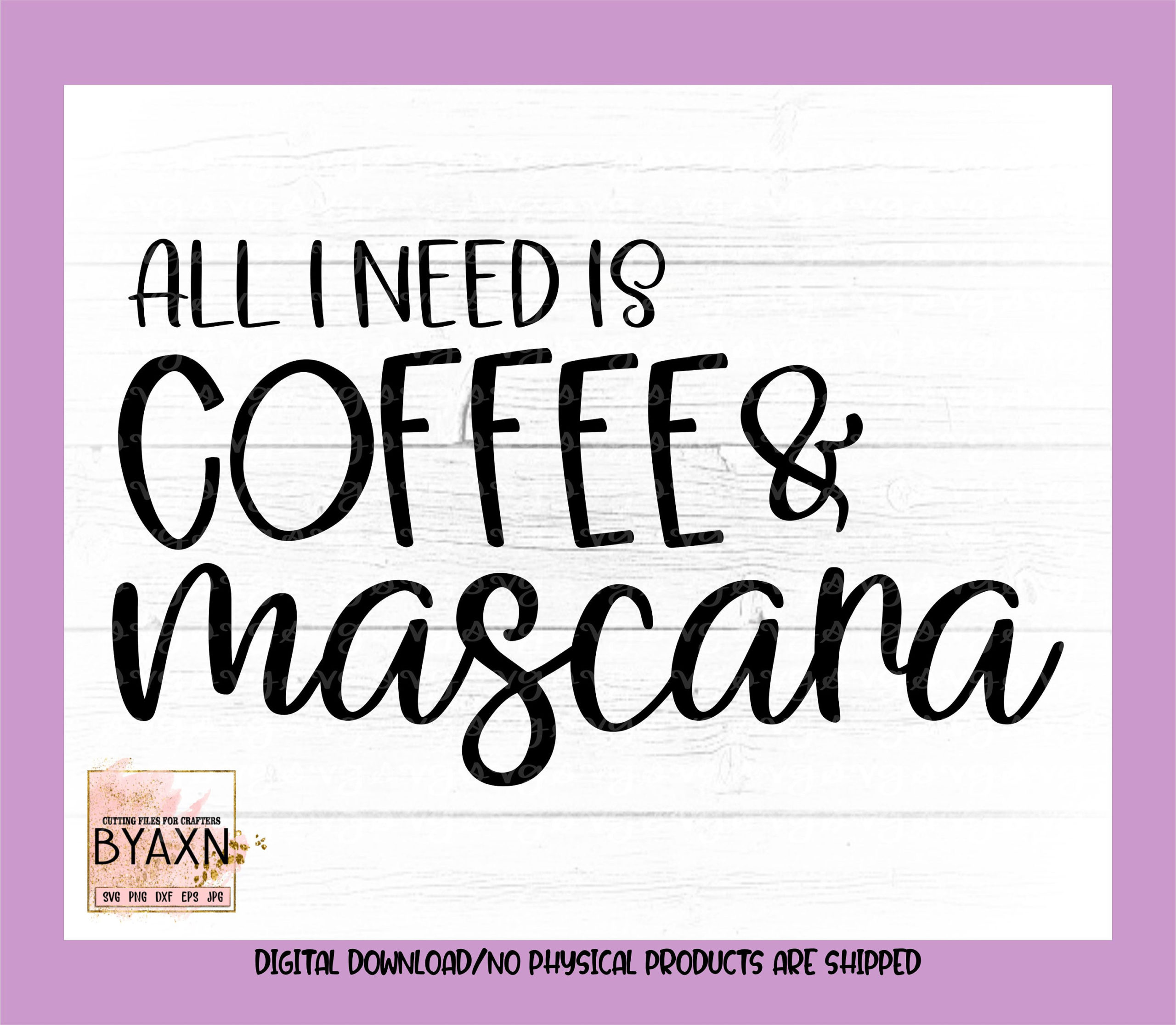 Make-up-svgall-i-need-is-coffee-and-mascara-svg-mascara-svg-lashes-svg-coffee-svg-makeup-svg-designs-makeup-cut-file-cricut-svg-60514c8d