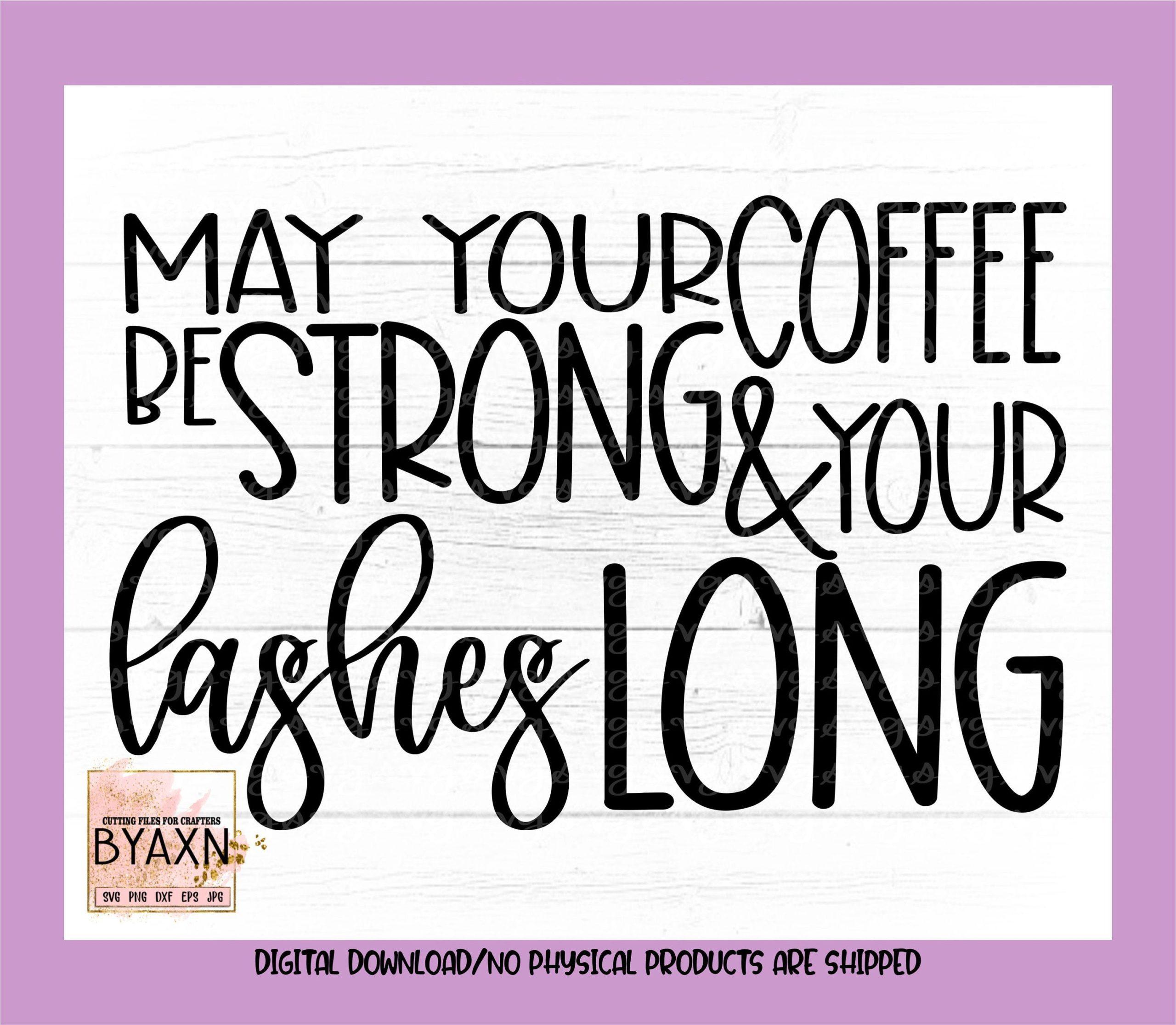 Make-up-svgmay-your-coffee-be-strong-and-lashes-long-svg-makeup-lover-svg-mascara-svg-makeup-svg-design-makeup-cut-file-cricut-svg-6051495e