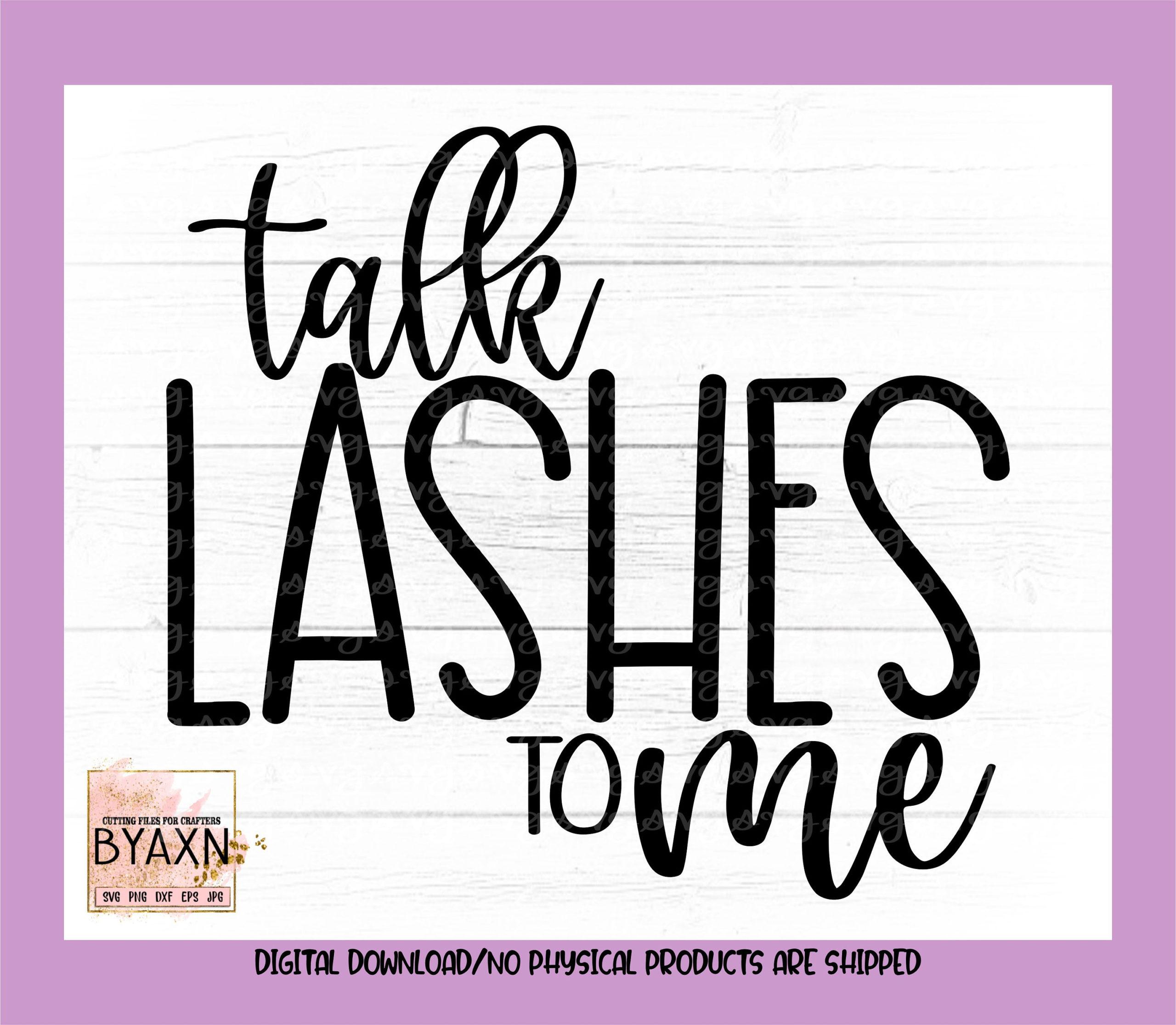 Make-up-svgtalk-lashes-to-me-svgmakeup-lover-svg-eyelashes-svg-lashes-svg-mascara-svg-makeup-svg-design-makeup-cut-file-cricut-svg-60514bfb