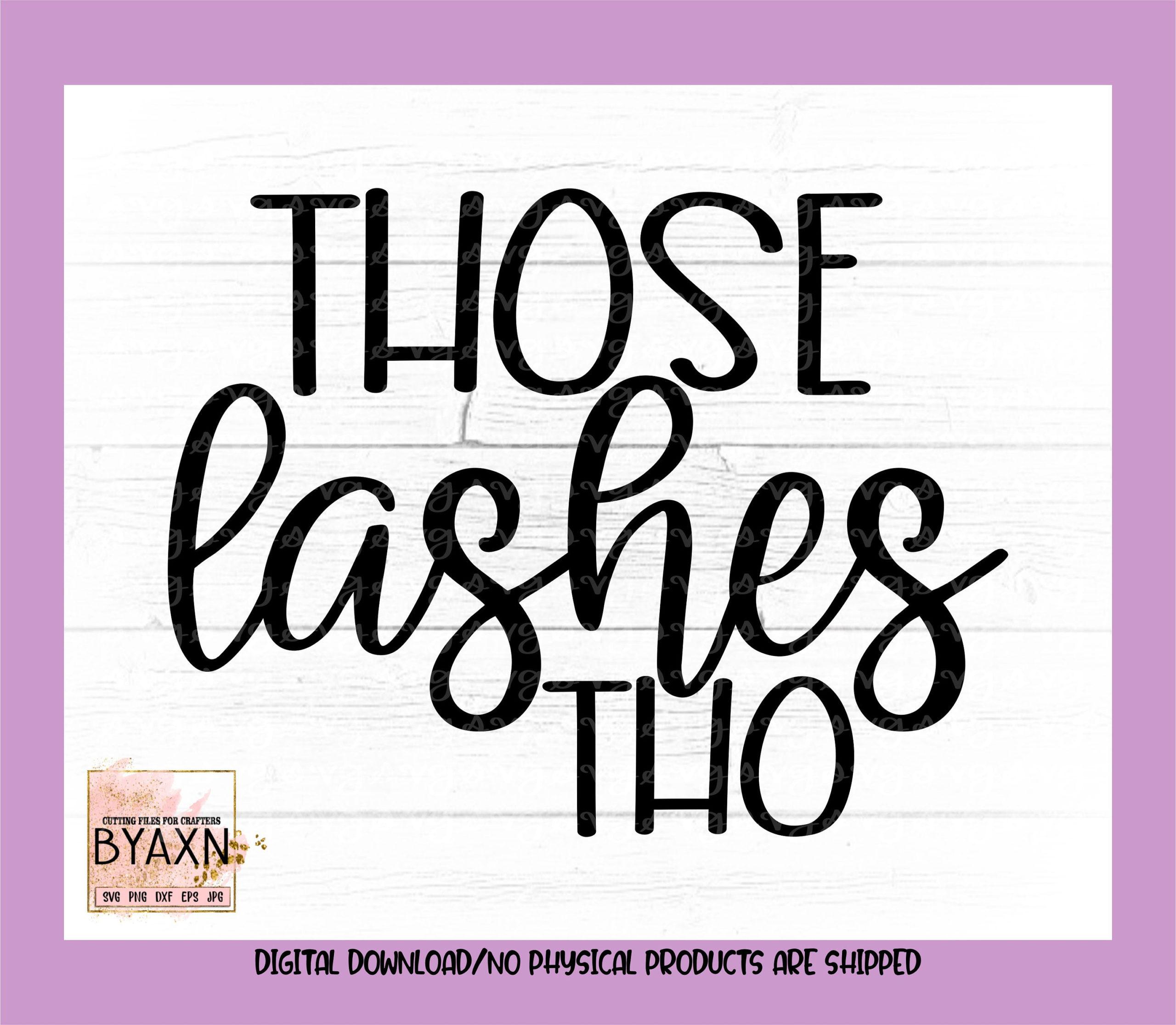 Make-up-svgthose-lashes-tho-svg-makeup-lover-svg-eyelashes-svg-lashes-svg-mascara-svg-makeup-svg-design-makeup-cut-file-cricut-svg-60514c20