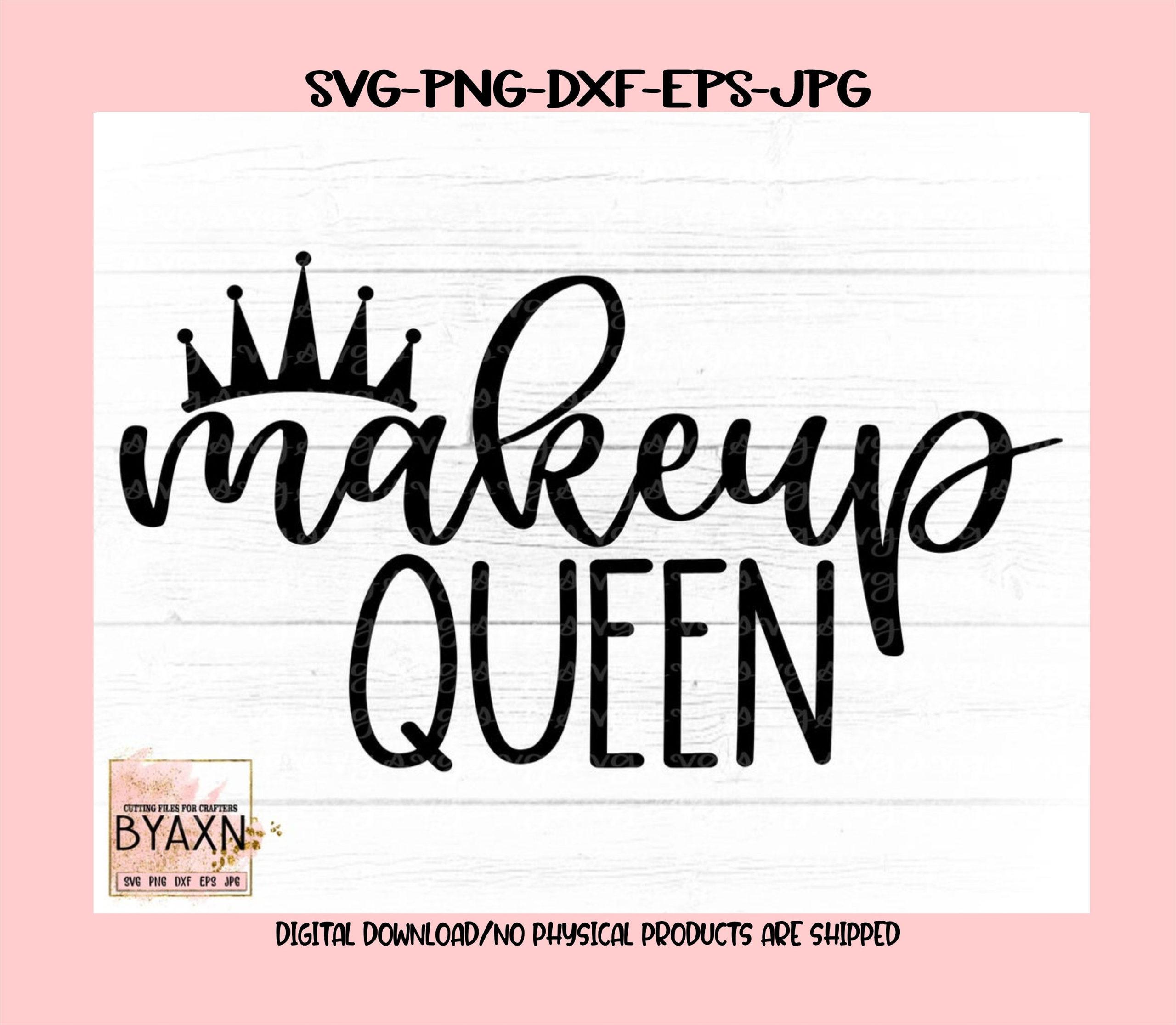 Makeup-svg-makeup-queen-svg-crown-svg-queen-svg-makeup-lover-svg-mascara-svg-makeup-svg-design-makeup-cut-file-cricut-svg-605148ef